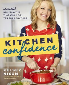 """Kitchen Confidence,"" Kelsey Nixon's upcoming cookbook, will hit bookshelves in February."